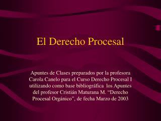 El Derecho Procesal