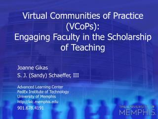 Virtual Communities of Practice (VCoPs): Engaging Faculty in the Scholarship of Teaching