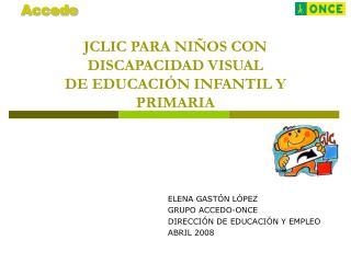 JCLIC PARA NIÑOS CON DISCAPACIDAD VISUAL DE EDUCACIÓN INFANTIL Y PRIMARIA