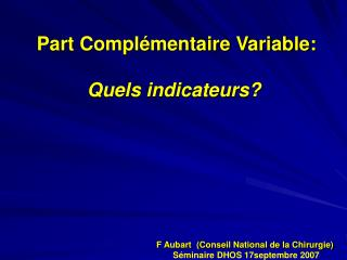 Part Complémentaire Variable: Quels indicateurs?