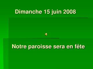 Dimanche 15 juin 2008