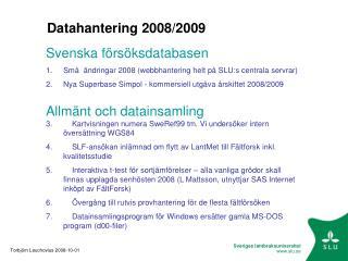 Datahantering 2008/2009