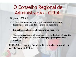 O Conselho Regional de Administra��o - C.R.A.