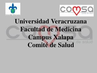 Universidad Veracruzana Facultad de Medicina   Campus Xalapa Comité de Salud