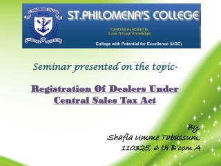 Seminar presented on the topic- Registration Of Dealers Under Central Sales Tax Act