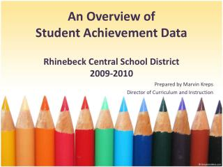 An Overview of  Student Achievement Data  Rhinebeck Central School District 2009-2010