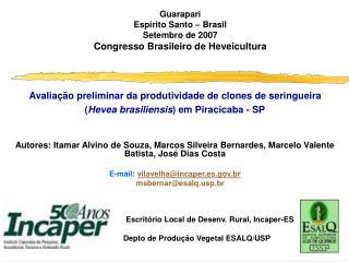 Guarapari Espirito Santo – Brasil Setembro de 2007 Congresso Brasileiro de Heveicultura