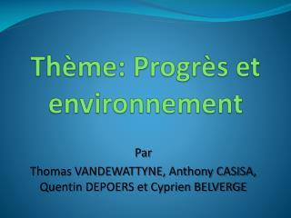 Thème: Progrès et environnement