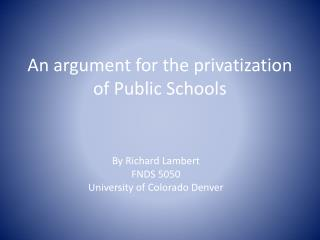 An argument for the privatization of Public Schools