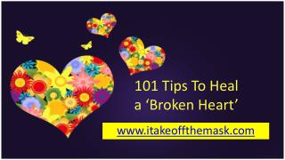 101 Tips To Heal  a 'Broken Heart'