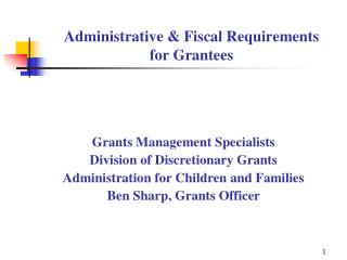 Administrative  Fiscal Requirements    for Grantees