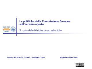 Le politiche della Commissione Europea sull'accesso aperto. Il ruolo delle biblioteche accademiche