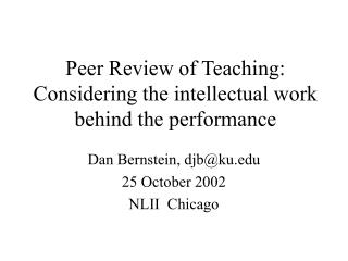 Peer Review of Teaching: Considering the intellectual work  behind the performance