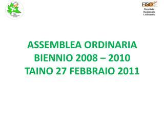 ASSEMBLEA ORDINARIA BIENNIO 2008 – 2010 TAINO 27 FEBBRAIO 2011