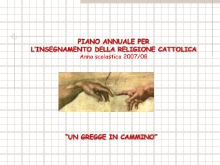 PIANO ANNUALE PER  L INSEGNAMENTO DELLA RELIGIONE CATTOLICA Anno scolastico 2007