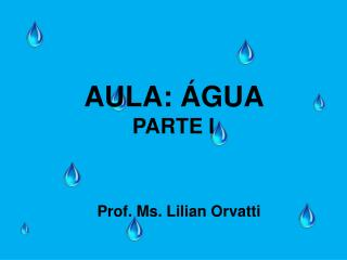 AULA: ÁGUA  PARTE I