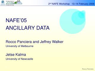 NAFE'05 ANCILLARY DATA Rocco Panciera and Jeffrey Walker University of Melbourne Jetse Kalma