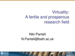 Virtuality:  A fertile and prosperous  research field