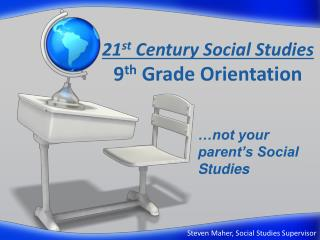 21 st  Century Social Studies 9 th  Grade Orientation