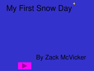 My First Snow Day