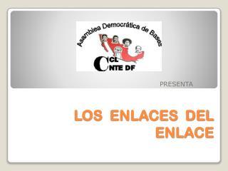 LOS  ENLACES  DEL ENLACE