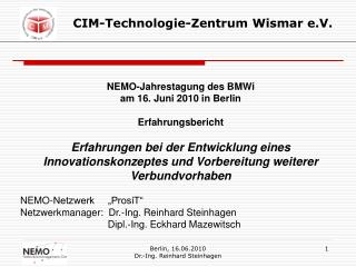 NEMO-Jahrestagung des BMWi  am 16. Juni 2010 in Berlin Erfahrungsbericht