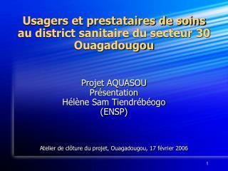 Usagers et prestataires de soins  au district sanitaire du secteur 30  Ouagadougou