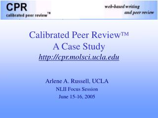 Calibrated Peer Review TM A Case Study cpr.molsci.ucla