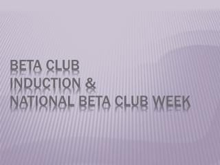 Beta Club Induction &  National Beta Club Week