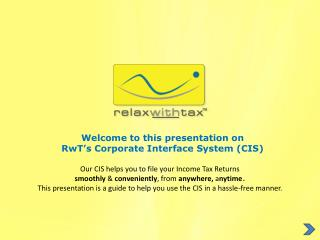 Welcome to this presentation on RwT�s Corporate Interface System (CIS)