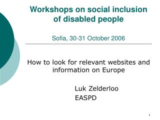 Workshops on social inclusion of disabled people Sofia, 30-31 October 2006