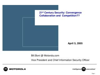 21 st  Century Security: Convergence Collaboration and  Competition??