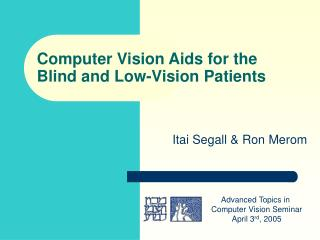 Computer Vision Aids for the Blind and Low-Vision Patients