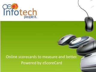 Online scorecards to measure and better. Powered by eScoreCard