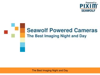 Seawolf Powered Cameras The Best Imaging Night and Day