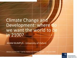 Climate Change and Development: where do we want the world to be in 2100?