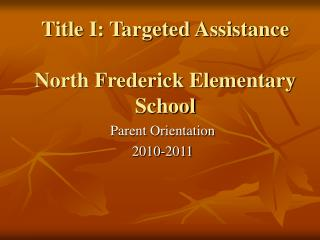 Title I: Targeted Assistance North Frederick Elementary School
