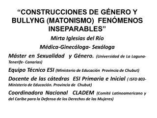 """""""CONSTRUCCIONES DE GÉNERO Y BULLYNG (MATONISMO)  FENÓMENOS INSEPARABLES""""  Mirta Iglesias del Río"""