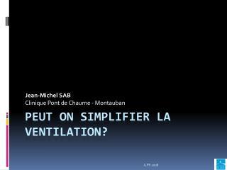 Peut on simplifier la ventilation?