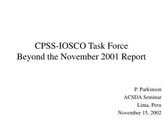 CPSS-IOSCO Task Force Beyond the November 2001 Report