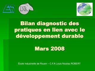 Bilan diagnostic des pratiques en lien avec le développement durable Mars 2008
