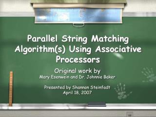 Parallel String Matching Algorithms Using Associative Processors