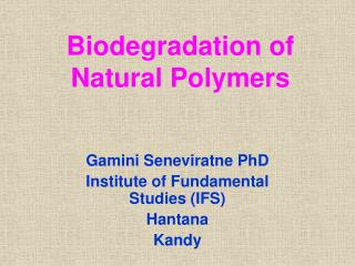 Biodegradation of Natural Polymers