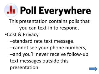 This presentation contains polls that you can text-in to respond.