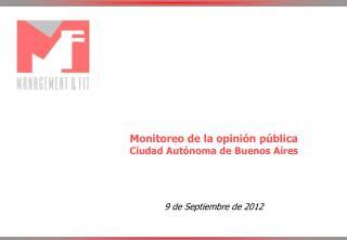 Monitoreo de la opinión pública  Ciudad Autónoma de  Buenos  Aires 9  de Septiembre de 2012