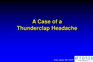 A Case of a  Thunderclap Headache