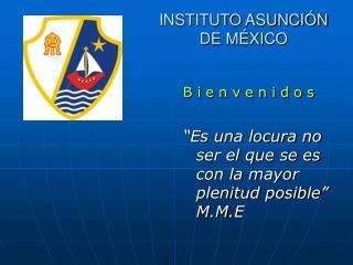 INSTITUTO ASUNCIÓN DE MÉXICO