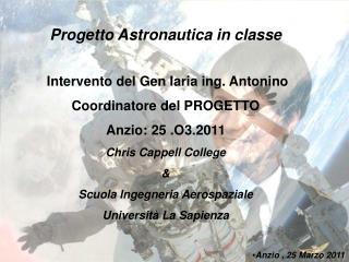 Progetto Astronautica in classe  Intervento del Gen Iaria ing. Antonino Coordinatore del PROGETTO