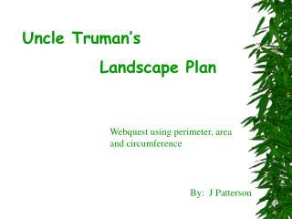 Uncle Truman s            Landscape Plan