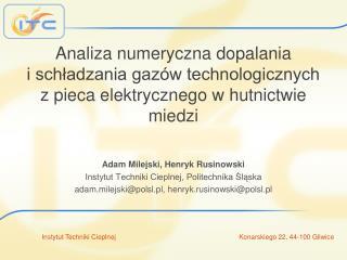 Adam Milejski, Henryk Rusinowski Instytut Techniki Cieplnej, Politechnika Śląska